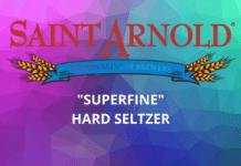SUPERFINE hard seltzer from Saint Arnold